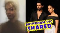 Shahid Kapoor leaked wife Mira Rajput's bathroom pics