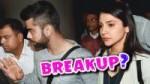 Are Anushka Sharma and Virat Kohli going to breakup?